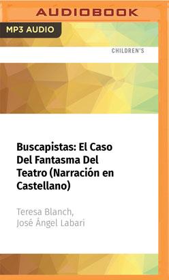 Buscapistas: El Caso Del Fantasma Del Teatro (Narración en Castellano)