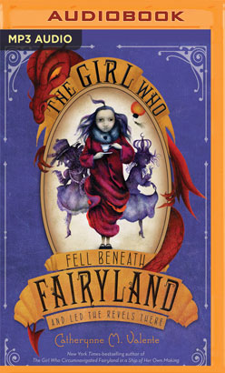 Girl Who Fell Beneath Fairyland and Led the Revels There, The