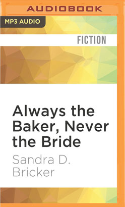 Always the Baker, Never the Bride