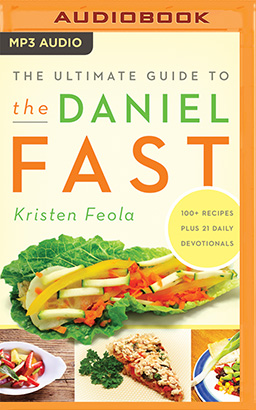 Ultimate Guide to the Daniel Fast, The