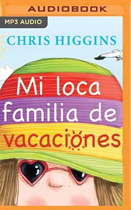 Mi loca familia de vacaciones (Narración en Castellano)