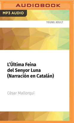L'Última Feina del Senyor Luna (Narración en Catalán)