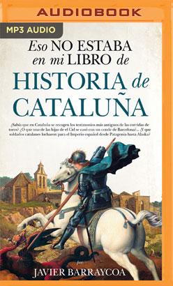 Eso no estaba en mi libro de Historia de Cataluña (Narración en Castellano)