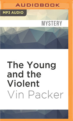 Young and the Violent, The