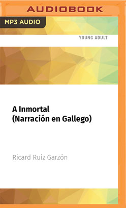 A Inmortal (Narración en Gallego)