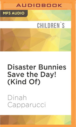 Disaster Bunnies Save the Day! (Kind Of)