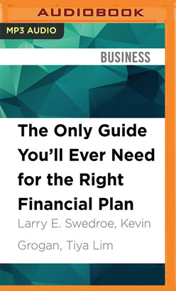 Only Guide You'll Ever Need for the Right Financial Plan, The