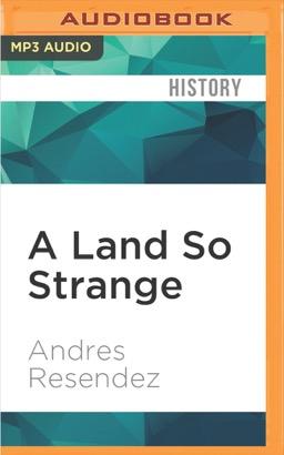 Land So Strange, A