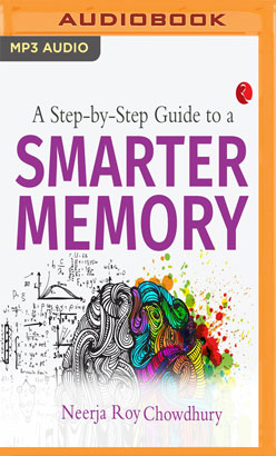Step by Step Guide to a Smarter Memory, A