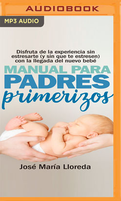 Manual para padres primerizos (Narración en Castellano)