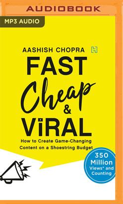 Fast, Cheap & Viral