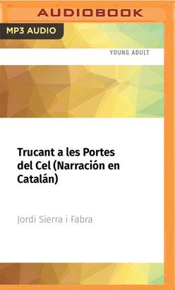 Trucant a les Portes del Cel (Narración en Catalán)