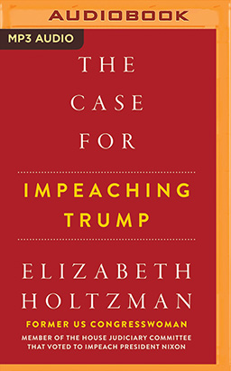 Case for Impeaching Trump, The