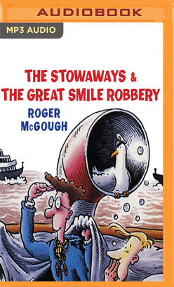 Stowaways & The Great Smile Robbery, The