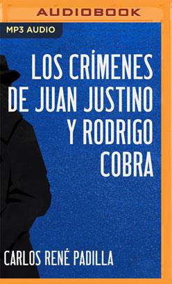Los crímenes de Juan Justino y Rodrigo Cobra
