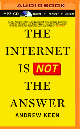 Internet Is Not the Answer, The