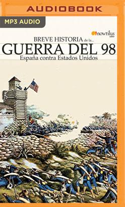 Breve historia de la Guerra del 98 (Latin American)
