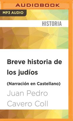 Breve historia de los judíos (Narración en Castellano)