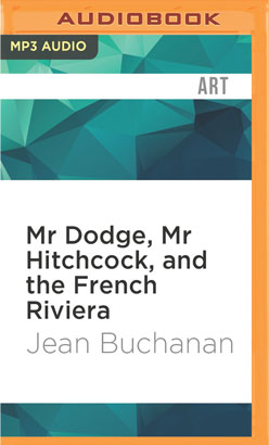 Mr Dodge, Mr Hitchcock, and the French Riviera