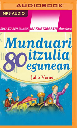 Munduari itzulia 80 egunean (Narración en Euskera)