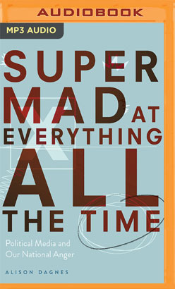 Super Mad at Everything All the Time