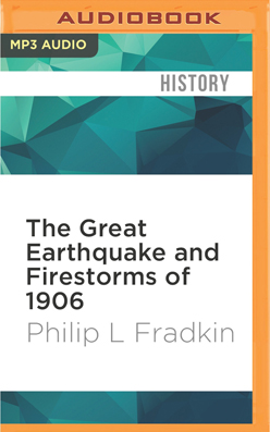 Great Earthquake and Firestorms of 1906, The