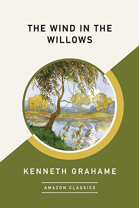 Wind in the Willows (AmazonClassics Edition), The