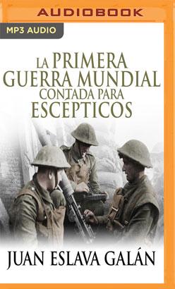 La primera guerra mundial contada para escépticos (Narración en Castellano)