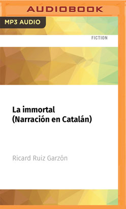 La immortal (Narración en Catalán)