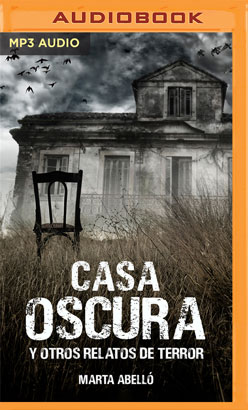 Casa oscura y otros relatos de terror (Narración en Castellano)