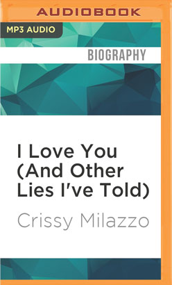 I Love You (And Other Lies I've Told)