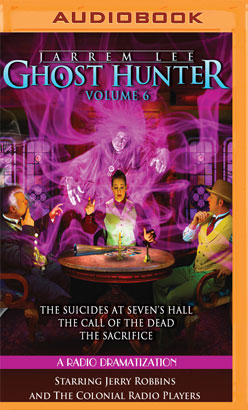 Jarrem Lee - Ghost Hunter - The Suicides at Sevens Hall, The Fear of Knowing, The Call of the Dead, and The Sacrifice