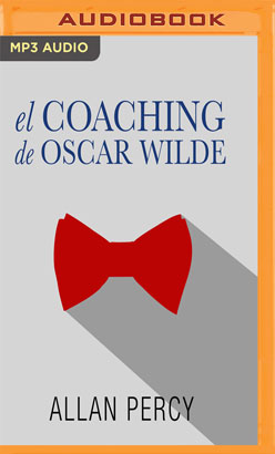 El coaching de Oscar Wilde (Narración en Castellano)