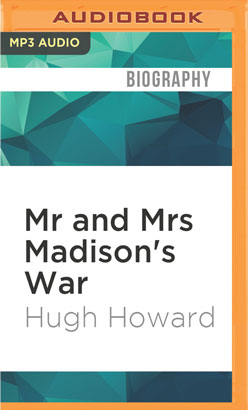 Mr and Mrs Madison's War
