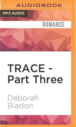 TRACE - Part Three