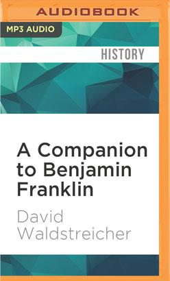 Companion to Benjamin Franklin, A