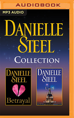 Danielle Steel - Collection: Betrayal & Until the End of Time