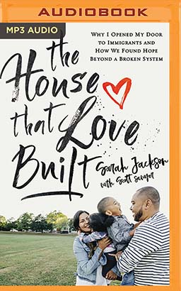House That Love Built, The