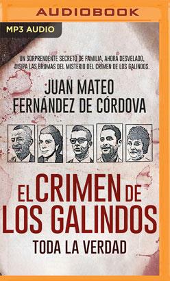 El crimen de los Galindos. Toda la verdad (Narración en Castellano)
