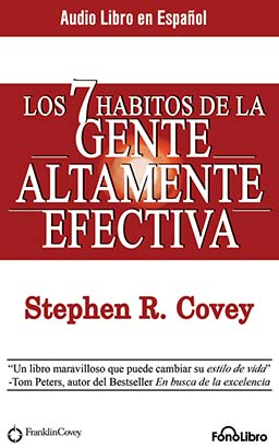 Los 7 Hábitos de la Gente Altamente Efectiva (The 7 Habits of Highly Effective People)