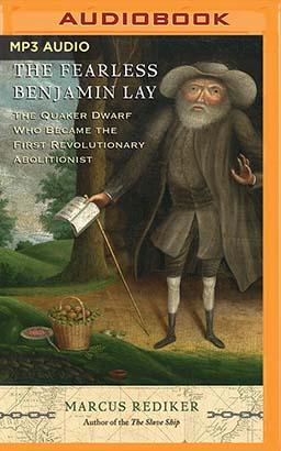 Fearless Benjamin Lay, The