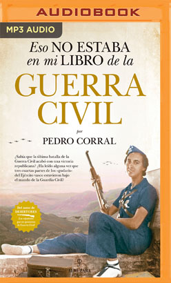 Eso no estaba en mi libro de la Guerra Civil (Narración en Castellano)