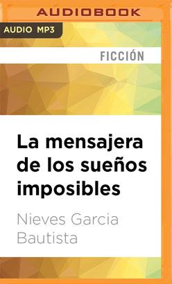 La mensajera de los sueños imposibles (Narración en Castellano)