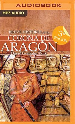 Breve historia de la Corona de Aragón (Narración en Castellano)