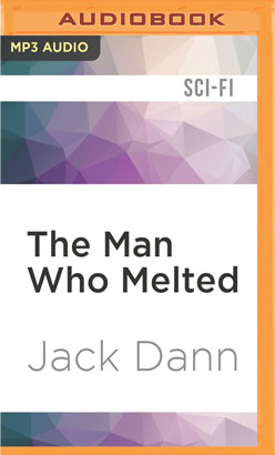 Man Who Melted, The