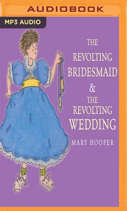 Revolting Bridesmaid & The Revolting Wedding, The