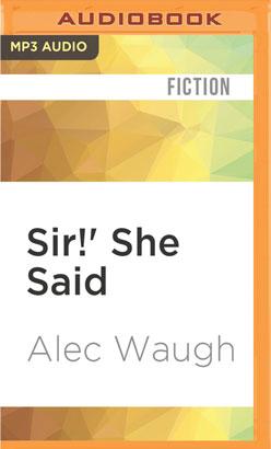 Sir!' She Said