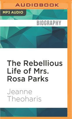 Rebellious Life of Mrs. Rosa Parks, The