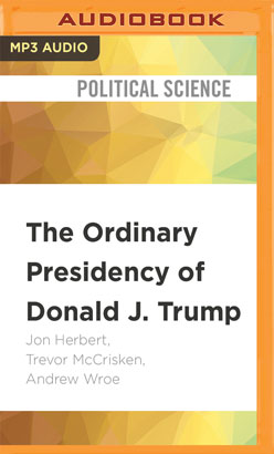 Ordinary Presidency of Donald J. Trump, The