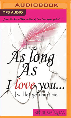As Long As I Love You…